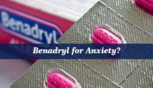 Benadryl for Anxiety?