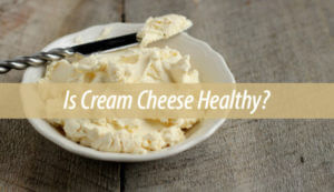 is cream cheese healthy