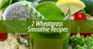 2 Wheatgrass Smoothie Recipes