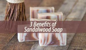 3 Benefits of Sandalwood Soap