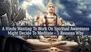 A Hindu Wanting To Work On Spiritual Awareness Might Decide To