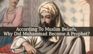 According To Muslim Beliefs, Why Did Muhammad Become A Prophet
