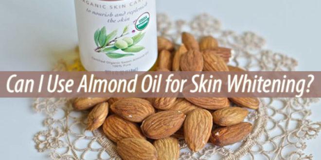Almond Oil for Skin Whitening