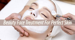 Beauty Face Treatment For Perfect Skin