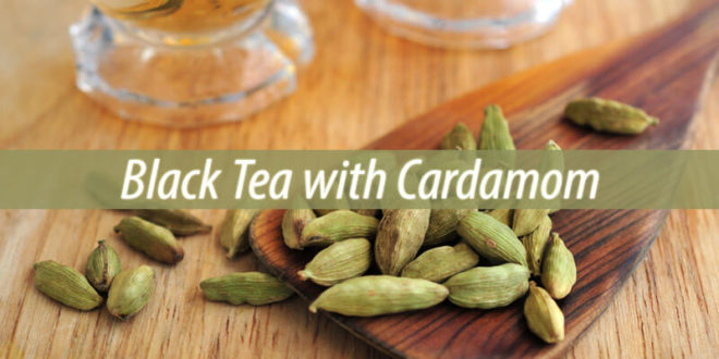 Black Tea with Cardamom