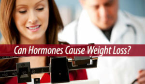 Can Hormones Cause Weight Loss