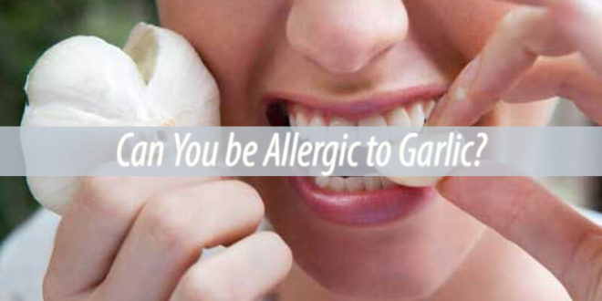 Can You be Allergic to Garlic
