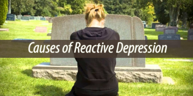 Causes of Reactive Depression