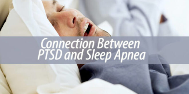 Connection Between PTSD and Sleep Apnea