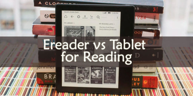 Ereader vs Tablet for Reading