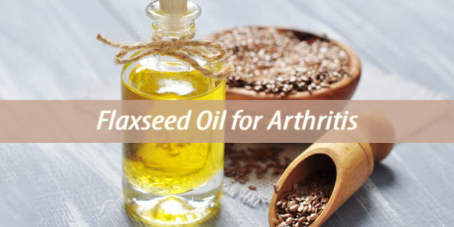 Flaxseed Oil for Arthritis
