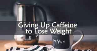 Giving Up Caffeine to Lose Weight