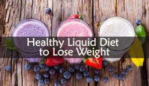 Healthy Liquid Diet to Lose Weight