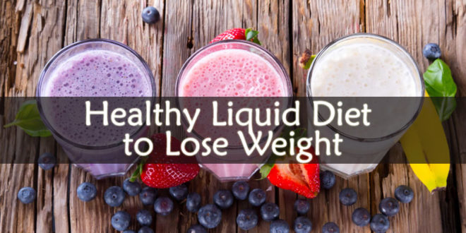 Healthy Liquid Diet to Lose Weight