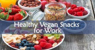 Healthy Vegan Snacks for Work
