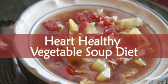 Heart Healthy Vegetable Soup Diet