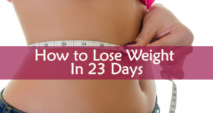 How to Lose Weight In 23 Days