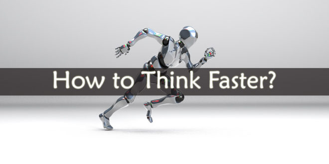 How to Think Faster