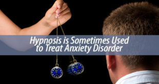 Hypnosis is Sometimes Used to Treat Anxiety Disorder