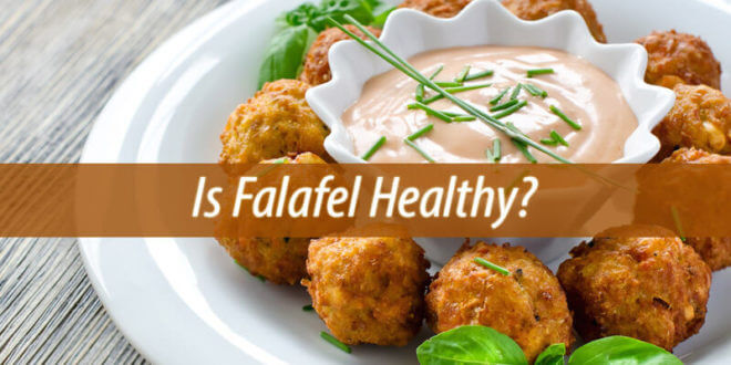 Is Falafel Healthy