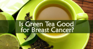 Is Green Tea Good for Breast Cancer