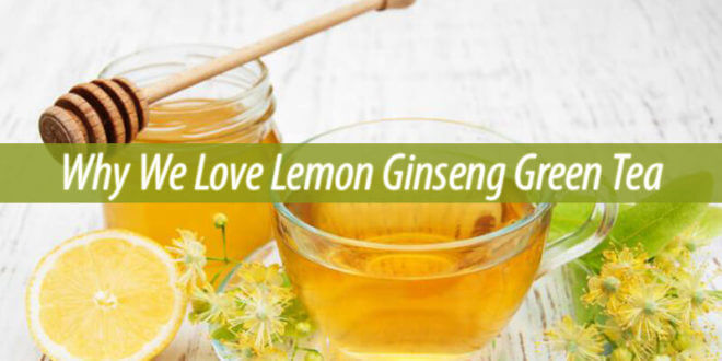 Lemon Ginseng Green Tea