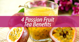Passion Fruit Tea Benefits