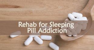 Rehab for Sleeping Pill Addiction
