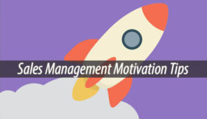 Sales Management Motivation Tips
