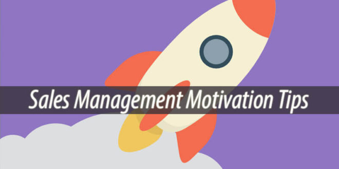 Sales Management Motivation Tips
