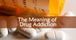 The Meaning of Drug Addiction