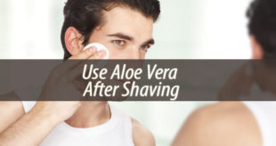 Use Aloe Vera After Shaving