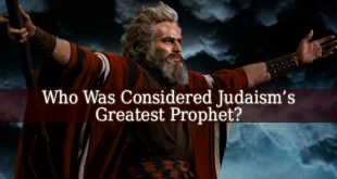 Who Was Considered Judaism's Greatest Prophet?