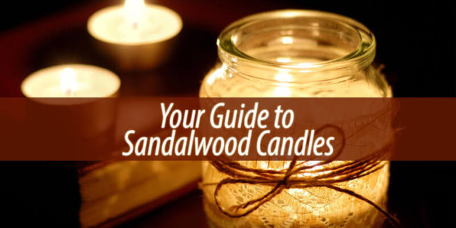 Your Guide to Sandalwood Candles