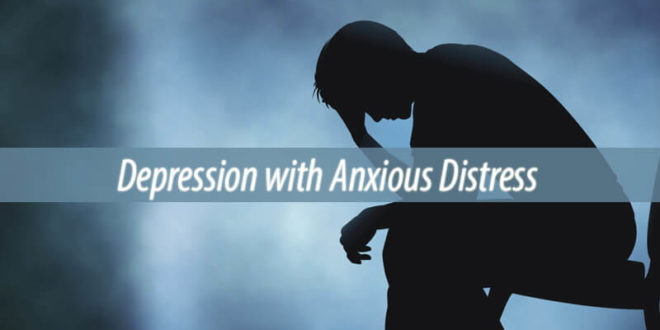 depression with anxious distress