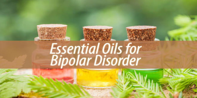 essential oils for bipolar disorder