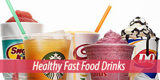 healthy fast food drinks