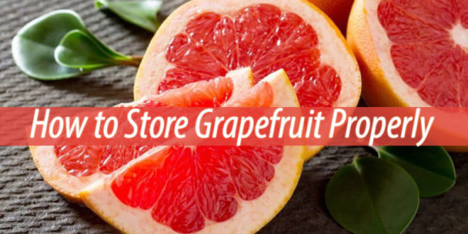how to store grapefruit