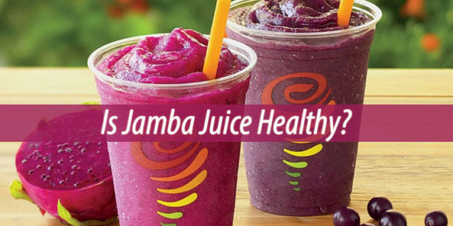is jamba juice healthy