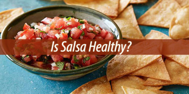 is salsa healthy