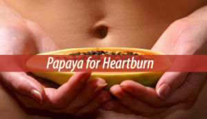 papaya for heartburn