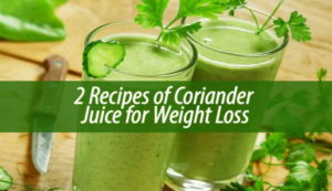 2 Recipes of Coriander Juice for Weight Loss