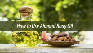 How to Use Almond Body Oil