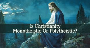 Is Christianity Monotheistic Or Polytheistic