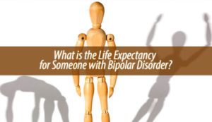 What is the Life Expectancy for Someone with Bipolar Disorder