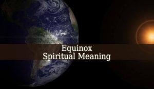 Equinox Spiritual Meaning