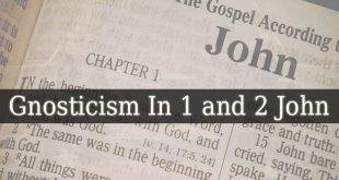 Gnosticism In 1 John