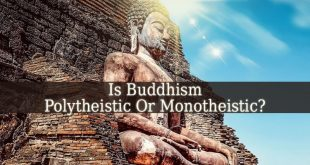 Is Buddhism Polytheistic Or Monotheistic?