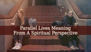 Parallel Lives Meaning