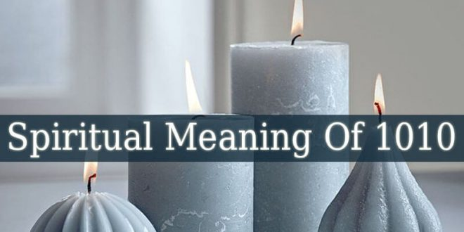 Spiritual Meaning Of 1010
